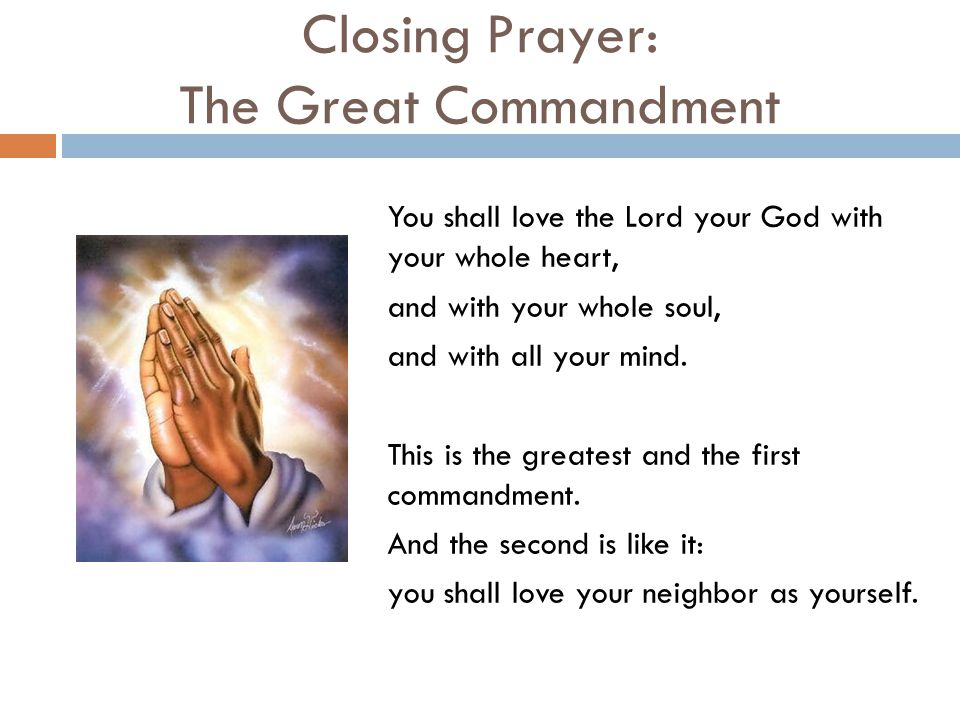Closing Prayer: The Great Commandment