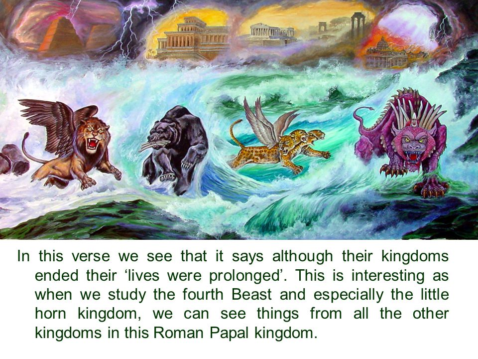 In this verse we see that it says although their kingdoms ended their 'lives were prolonged'.
