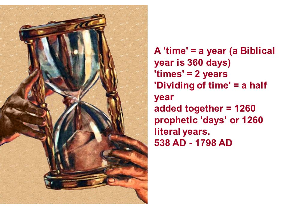 A time = a year (a Biblical year is 360 days)