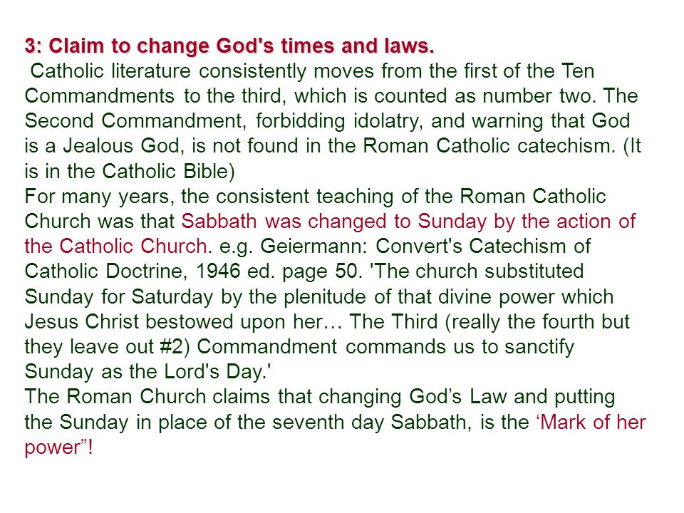 3: Claim to change God s times and laws.