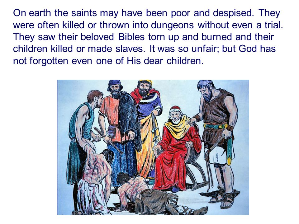 On earth the saints may have been poor and despised