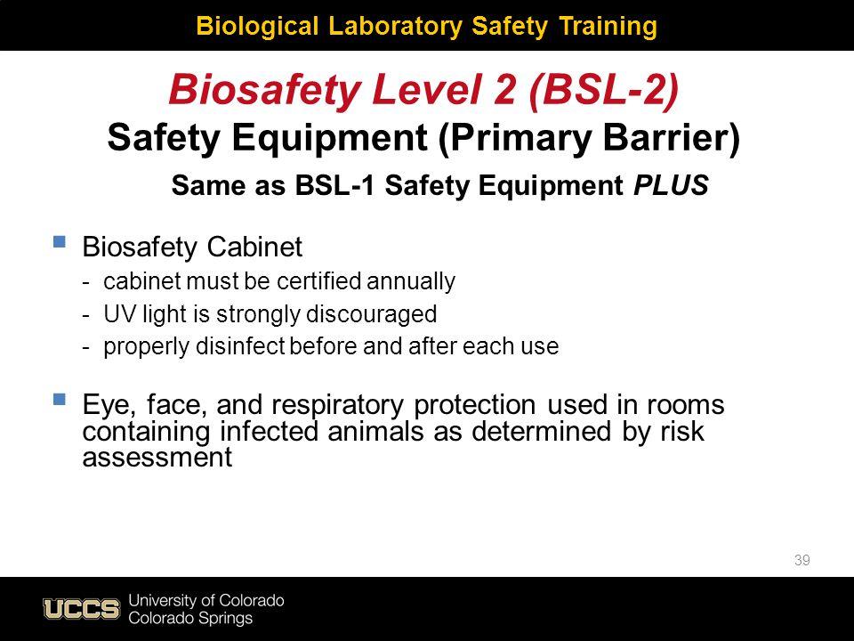 Biosafety Level 2 (BSL-2) Safety Equipment (Primary Barrier)