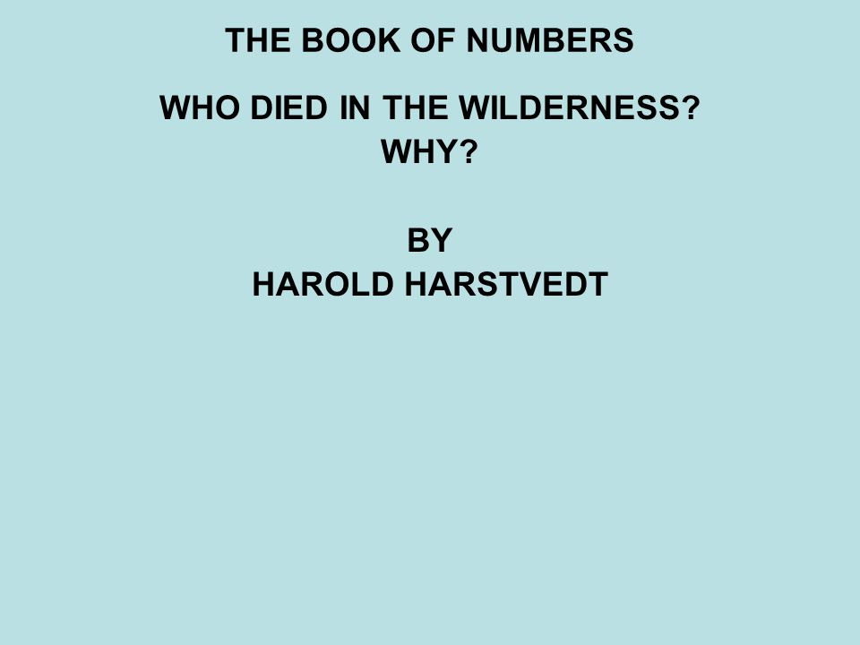 WHO DIED IN THE WILDERNESS WHY BY HAROLD HARSTVEDT