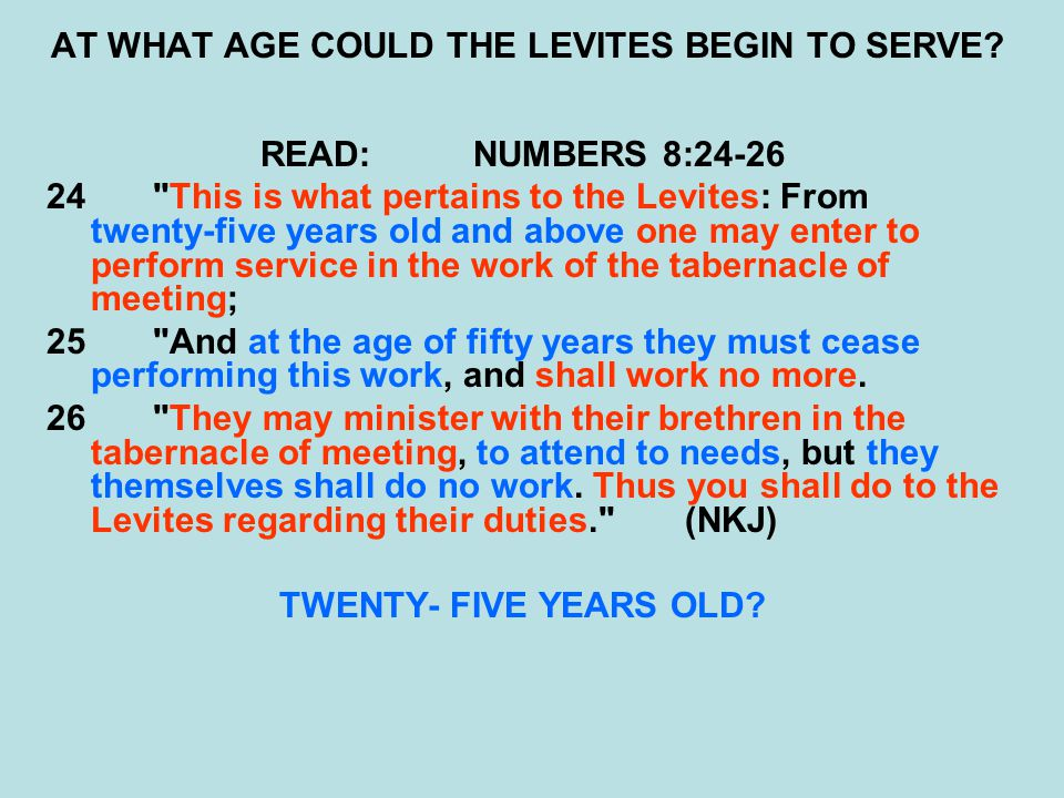 AT WHAT AGE COULD THE LEVITES BEGIN TO SERVE