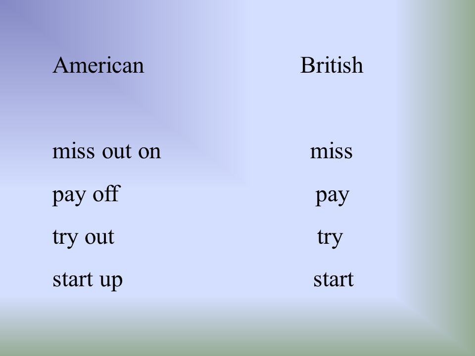 American British miss out on miss. pay off pay.