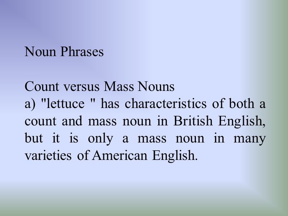 Noun Phrases Count versus Mass Nouns.