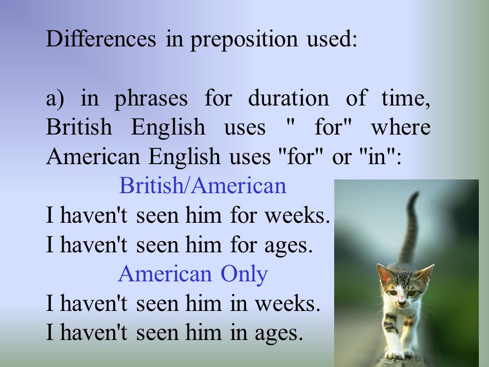 Differences in preposition used:
