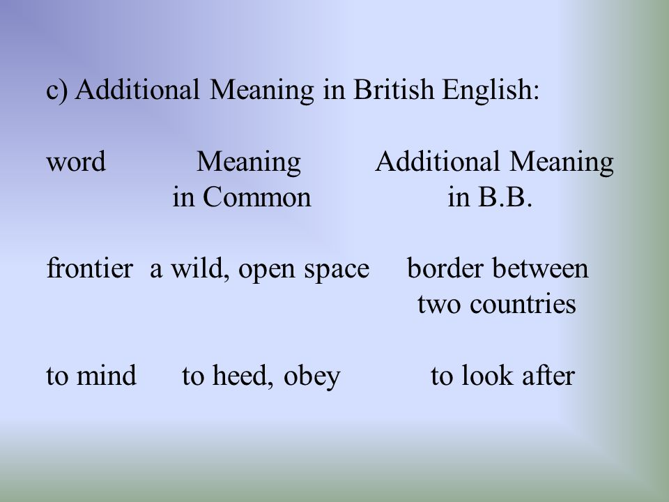 c) Additional Meaning in British English: