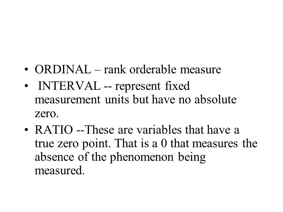 ORDINAL – rank orderable measure