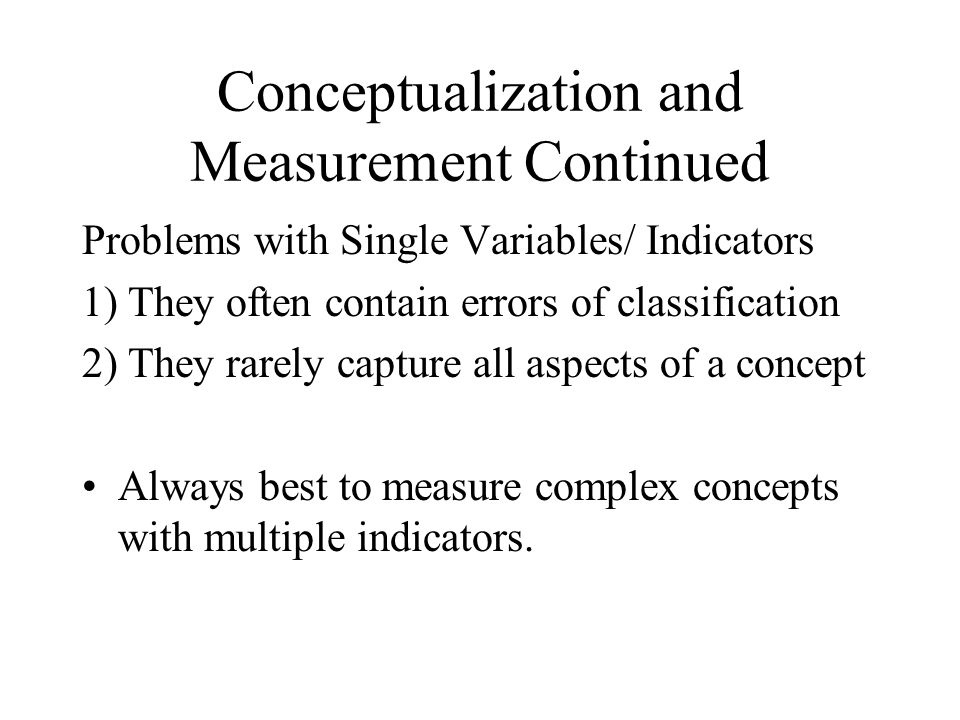 Conceptualization and Measurement Continued