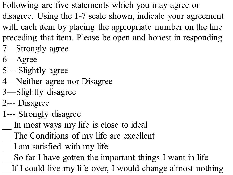 Following are five statements which you may agree or disagree