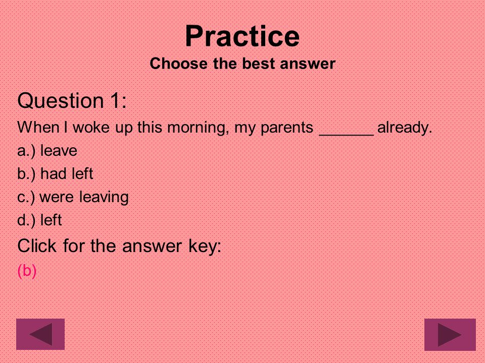 Practice Choose the best answer