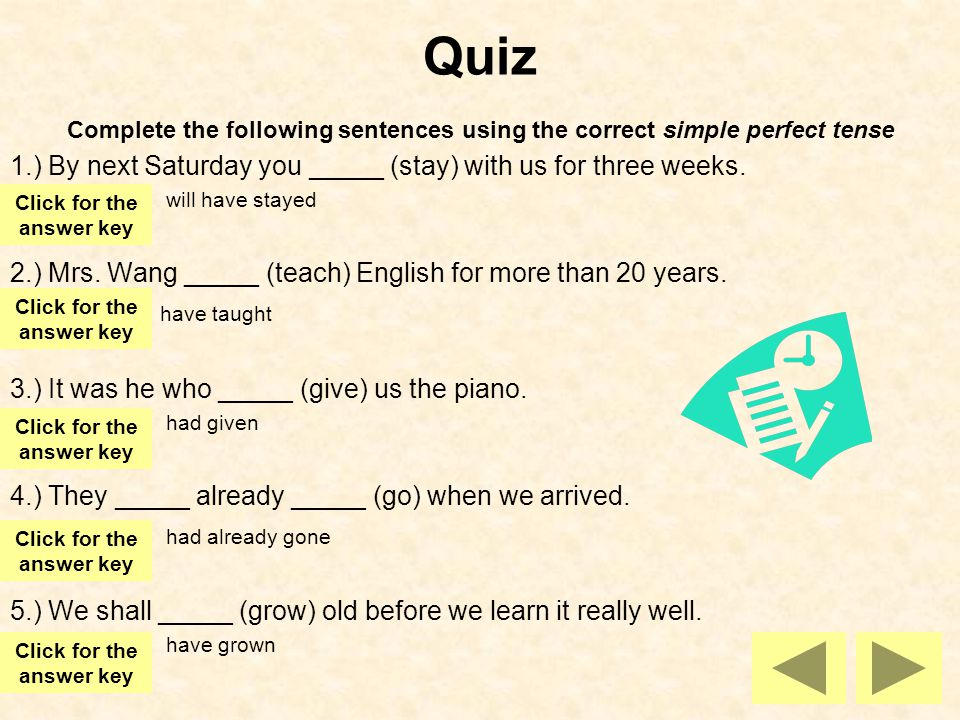 Quiz Complete the following sentences using the correct simple perfect tense