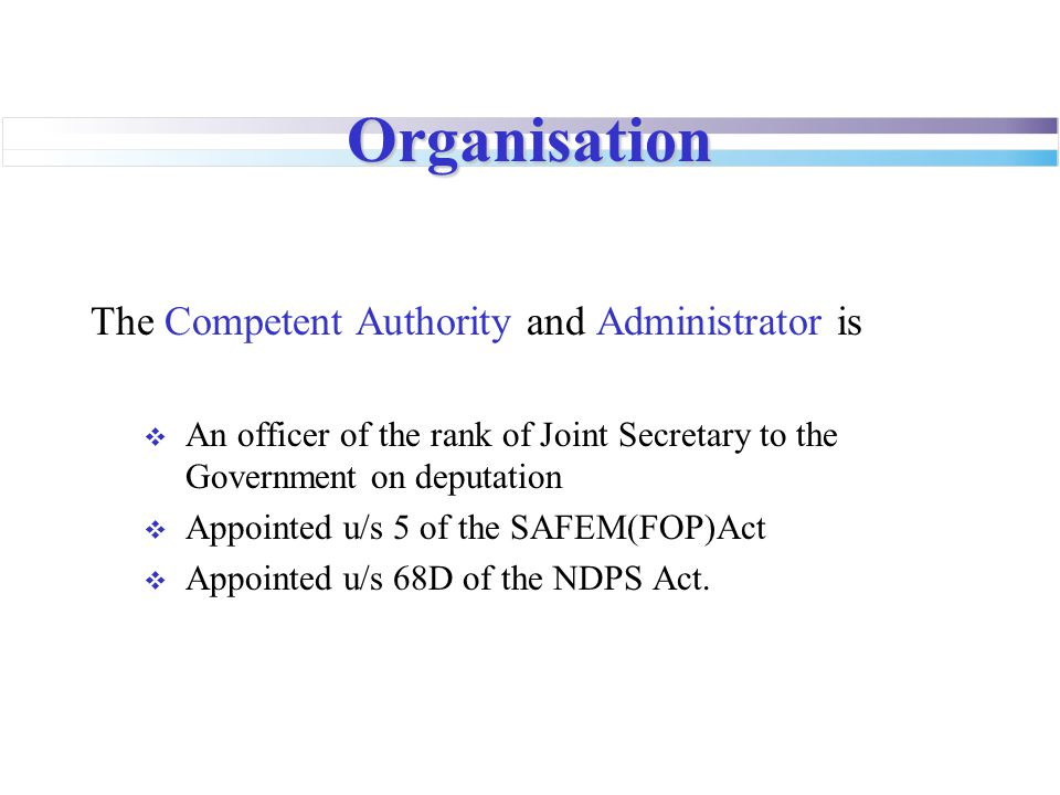 Organisation The Competent Authority and Administrator is