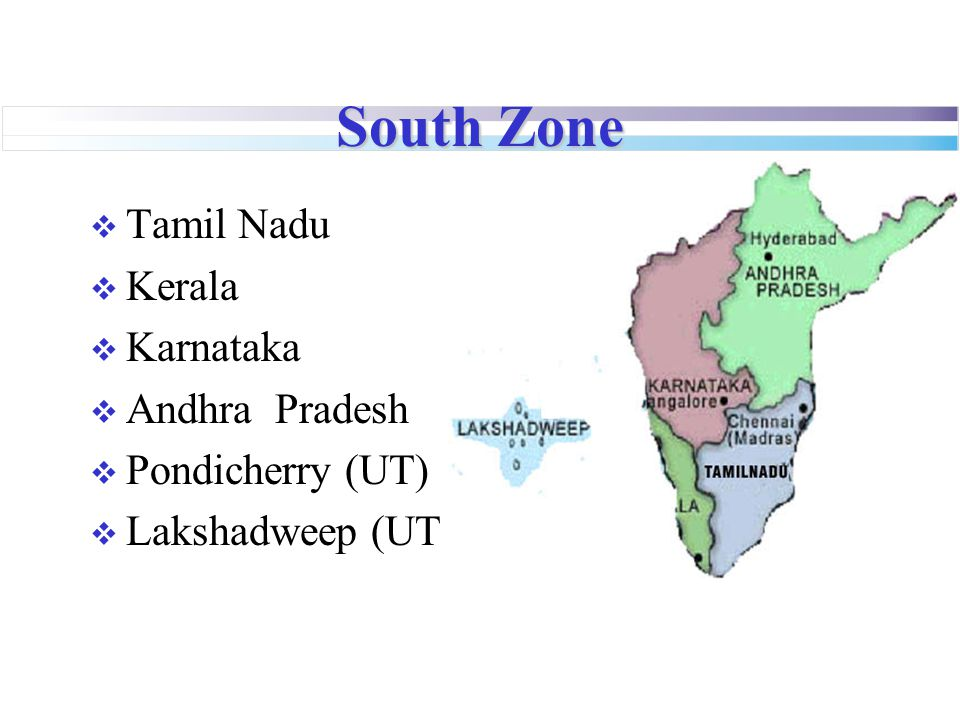 South Zone Tamil Nadu Kerala Karnataka Andhra Pradesh Pondicherry (UT)