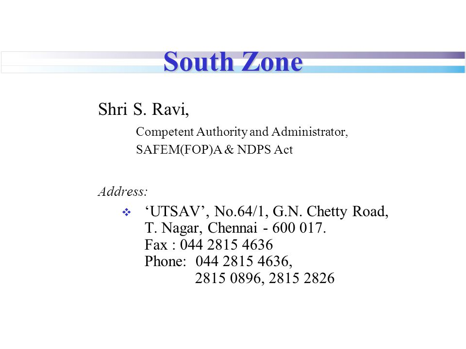 South Zone Shri S. Ravi, Competent Authority and Administrator,
