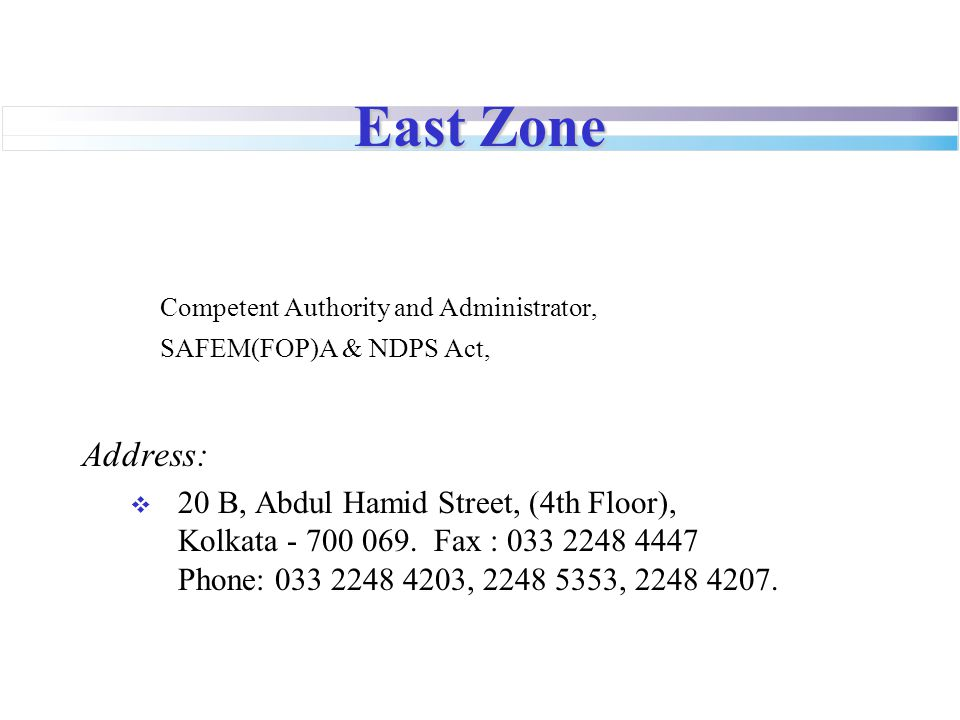 East Zone Competent Authority and Administrator, Address:
