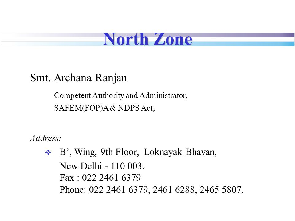 North Zone Smt. Archana Ranjan Competent Authority and Administrator,