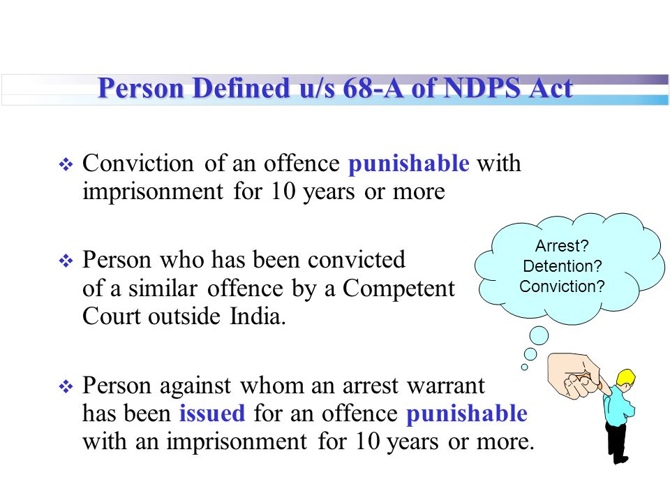 Person Defined u/s 68-A of NDPS Act