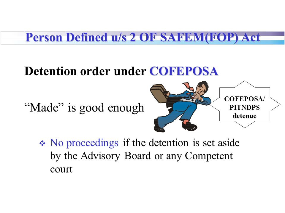 Person Defined u/s 2 OF SAFEM(FOP) Act