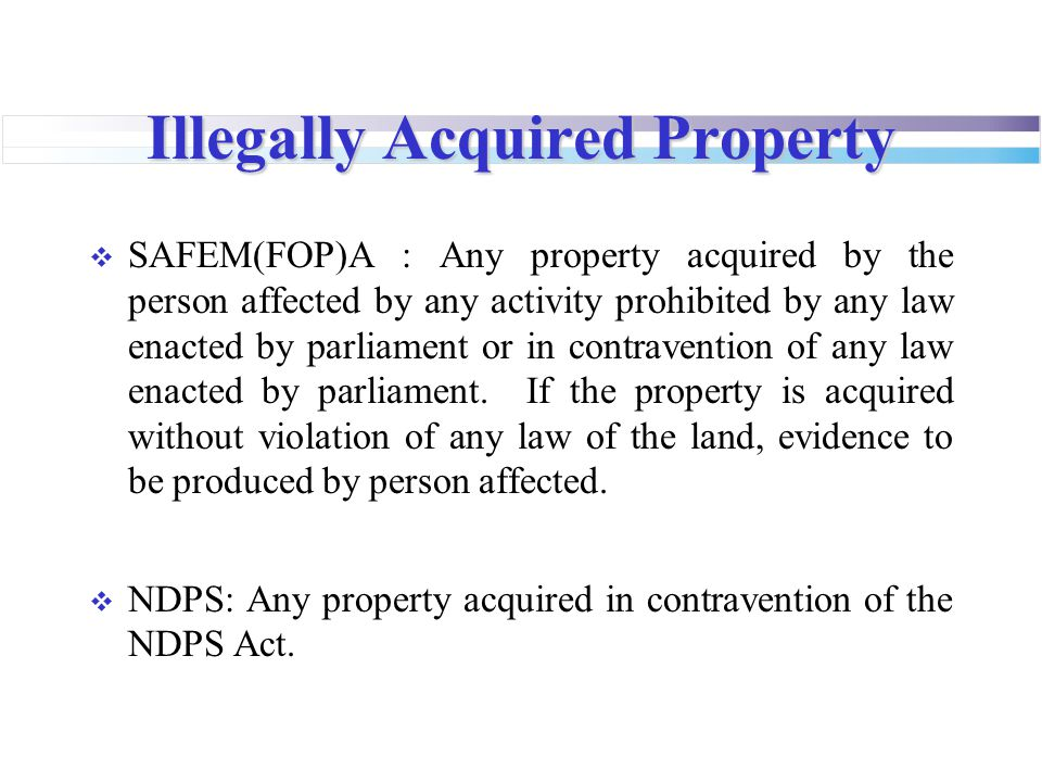 Illegally Acquired Property