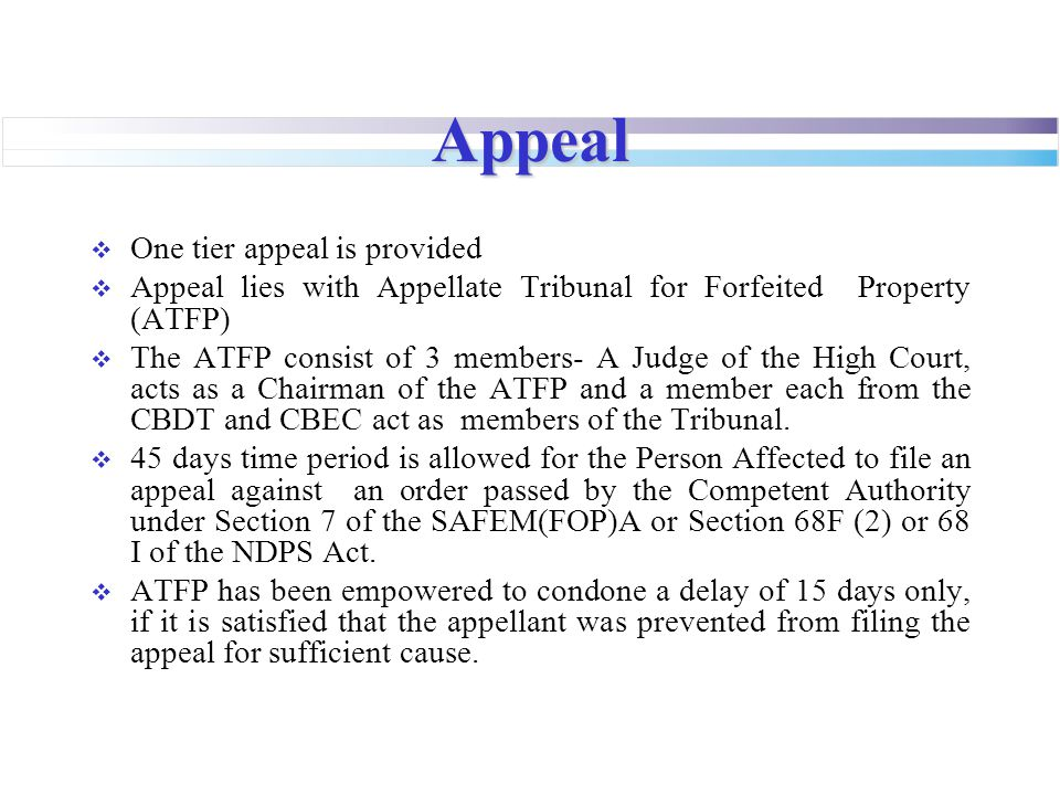Appeal One tier appeal is provided