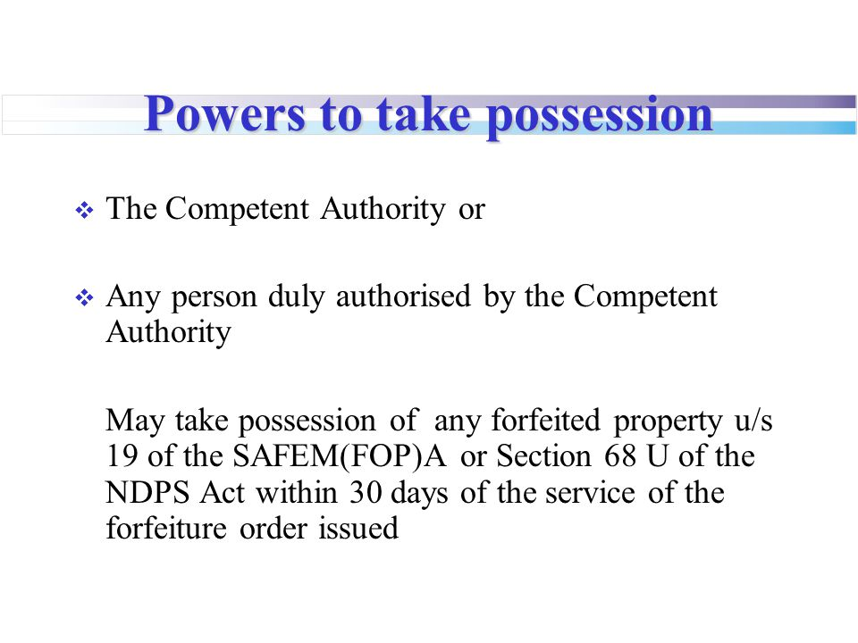 Powers to take possession