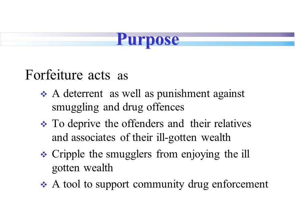 Purpose Forfeiture acts as