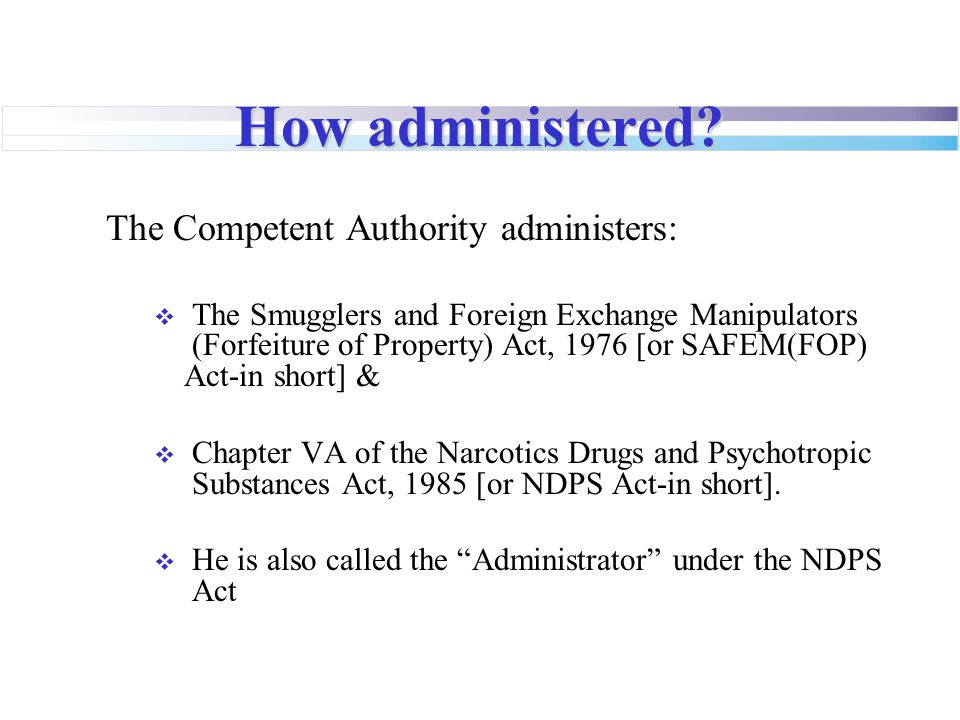 How administered The Competent Authority administers: