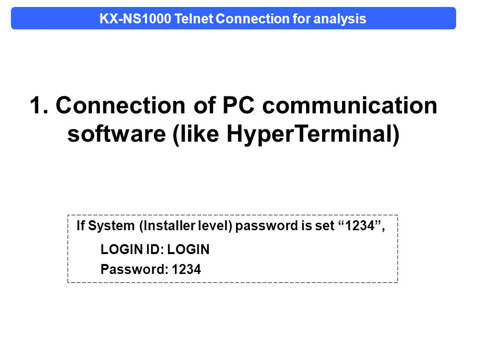 1. Connection of PC communication software (like HyperTerminal)