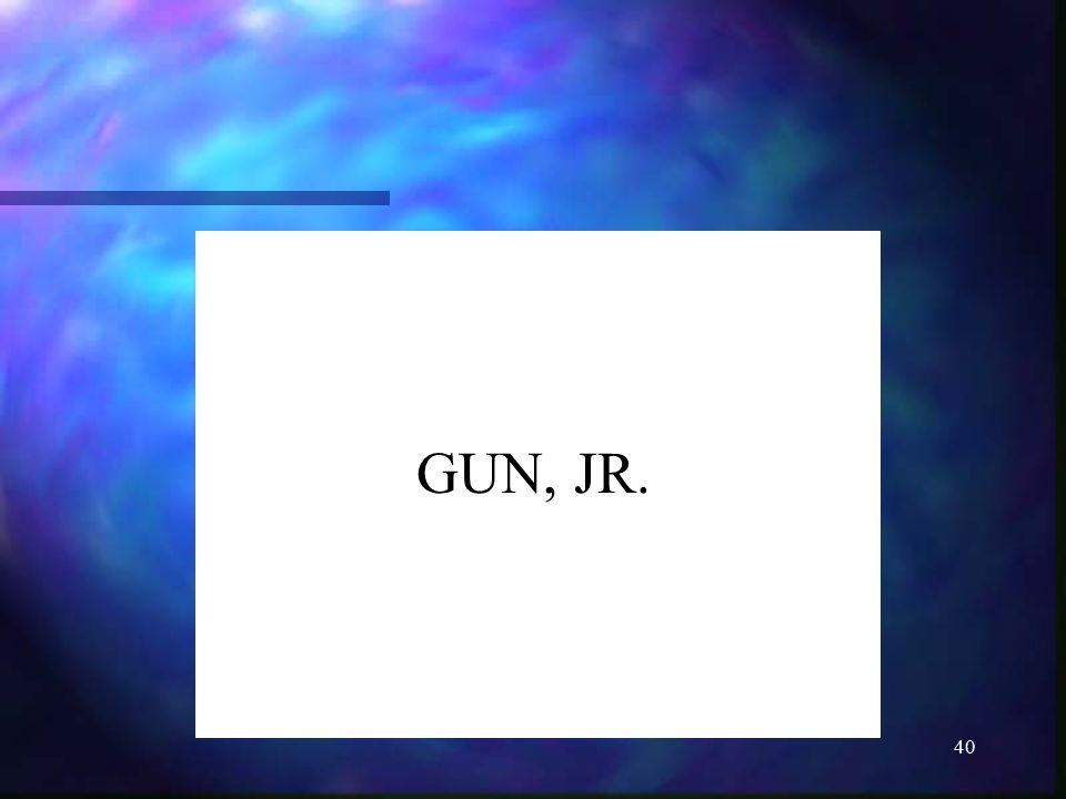 GUN, JR.