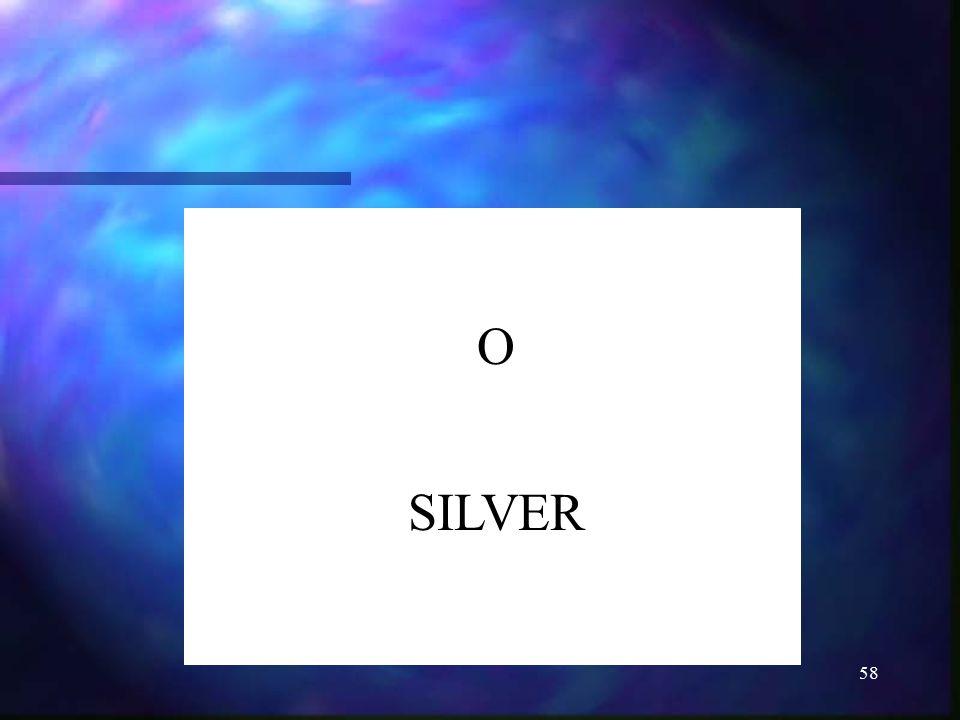O SILVER