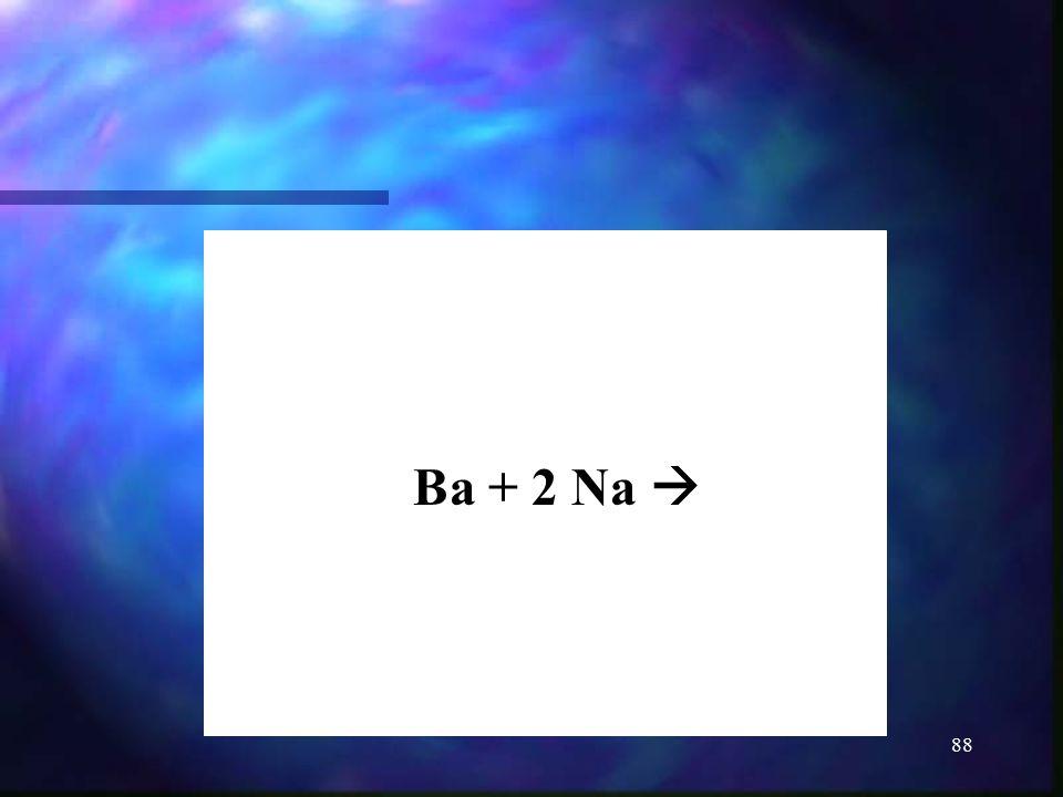 Ba + 2 Na 
