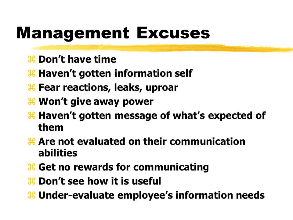 Management Excuses Don't have time Haven't gotten information self