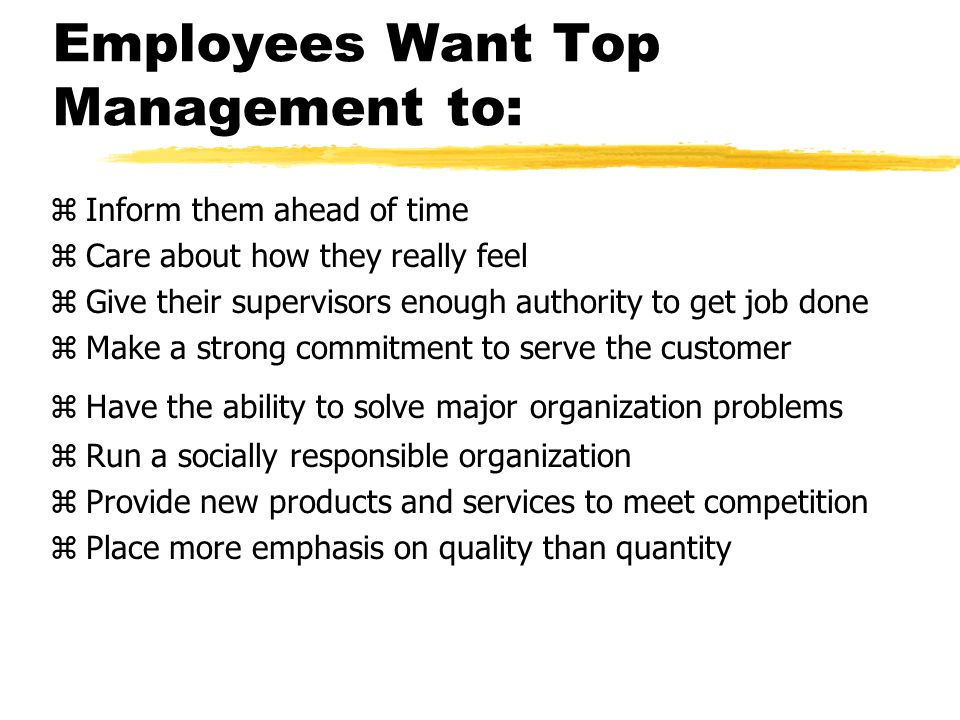 Employees Want Top Management to: