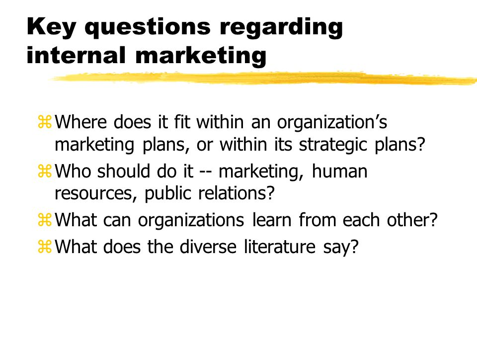 Key questions regarding internal marketing