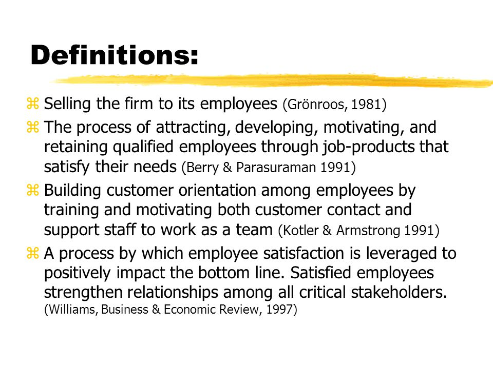Definitions: Selling the firm to its employees (Grönroos, 1981)