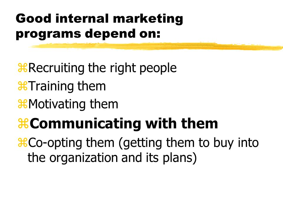 Good internal marketing programs depend on: