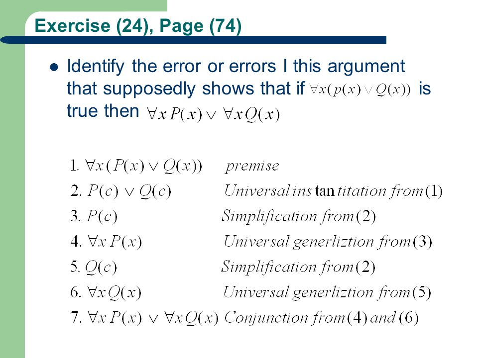 Exercise (24), Page (74) Identify the error or errors I this argument that supposedly shows that if is true then.
