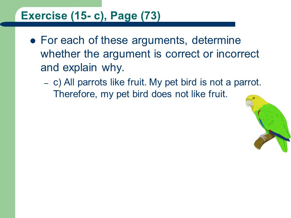 Exercise (15- c), Page (73) For each of these arguments, determine whether the argument is correct or incorrect and explain why.