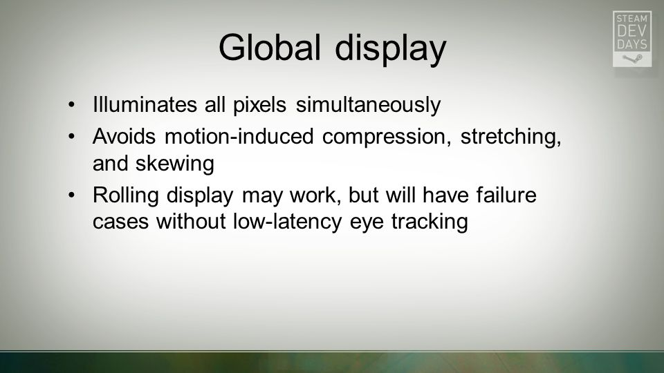 Global display Illuminates all pixels simultaneously