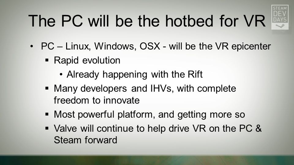The PC will be the hotbed for VR