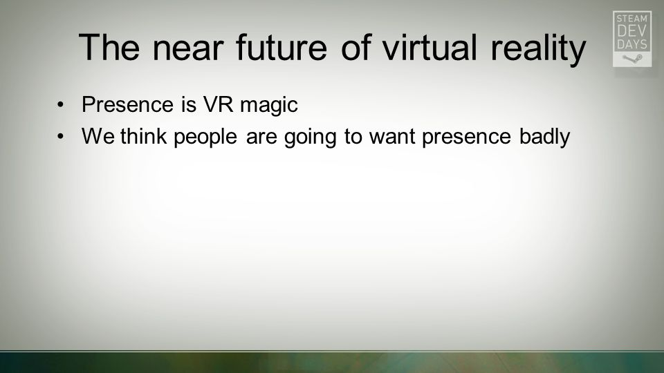The near future of virtual reality