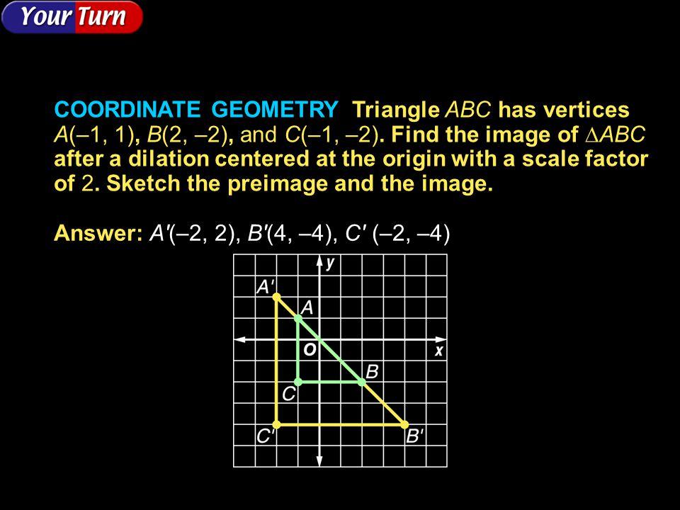 Answer: A (–2, 2), B (4, –4), C (–2, –4)