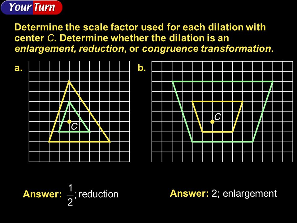 Determine the scale factor used for each dilation with center C