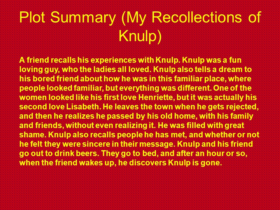 Plot Summary (My Recollections of Knulp)