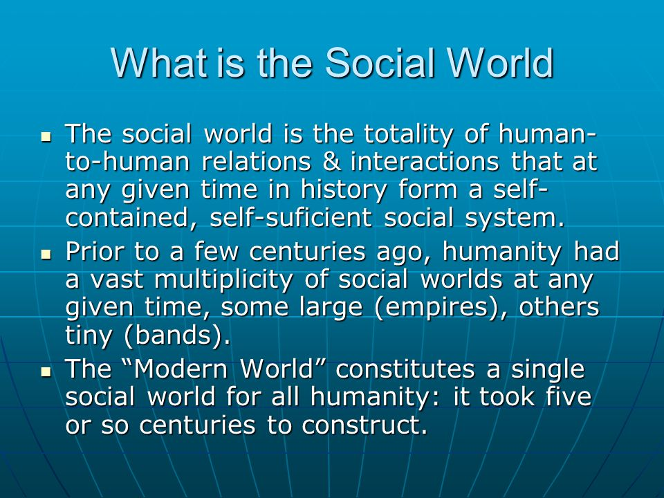 What is the Social World