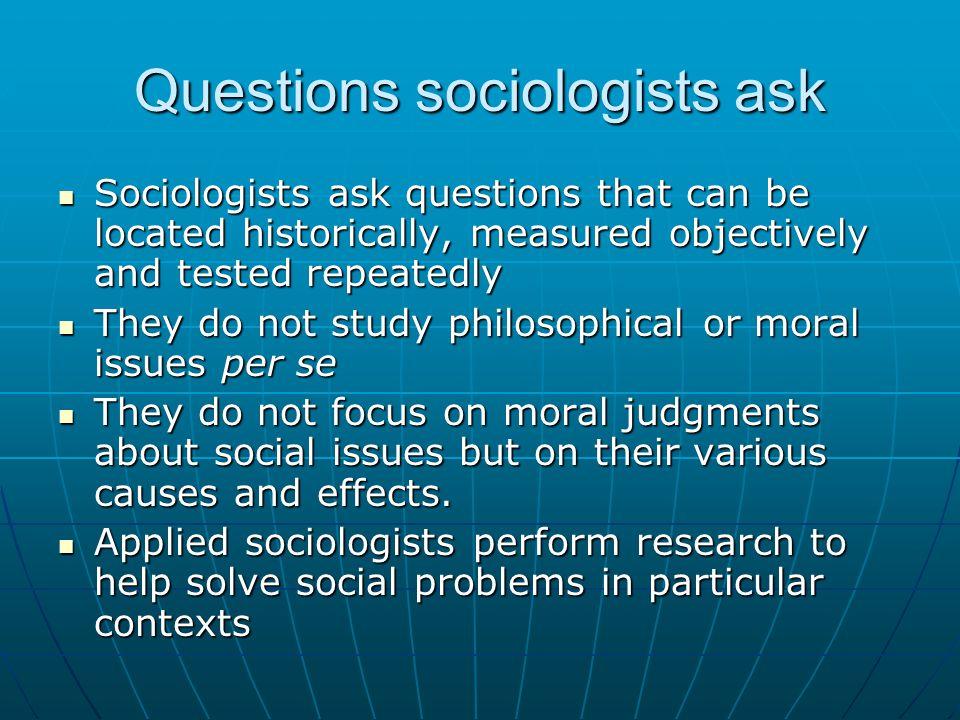 Questions sociologists ask