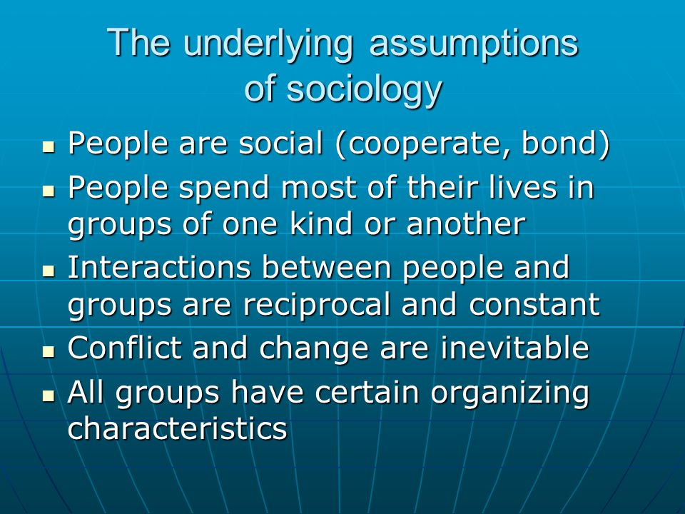 The underlying assumptions of sociology