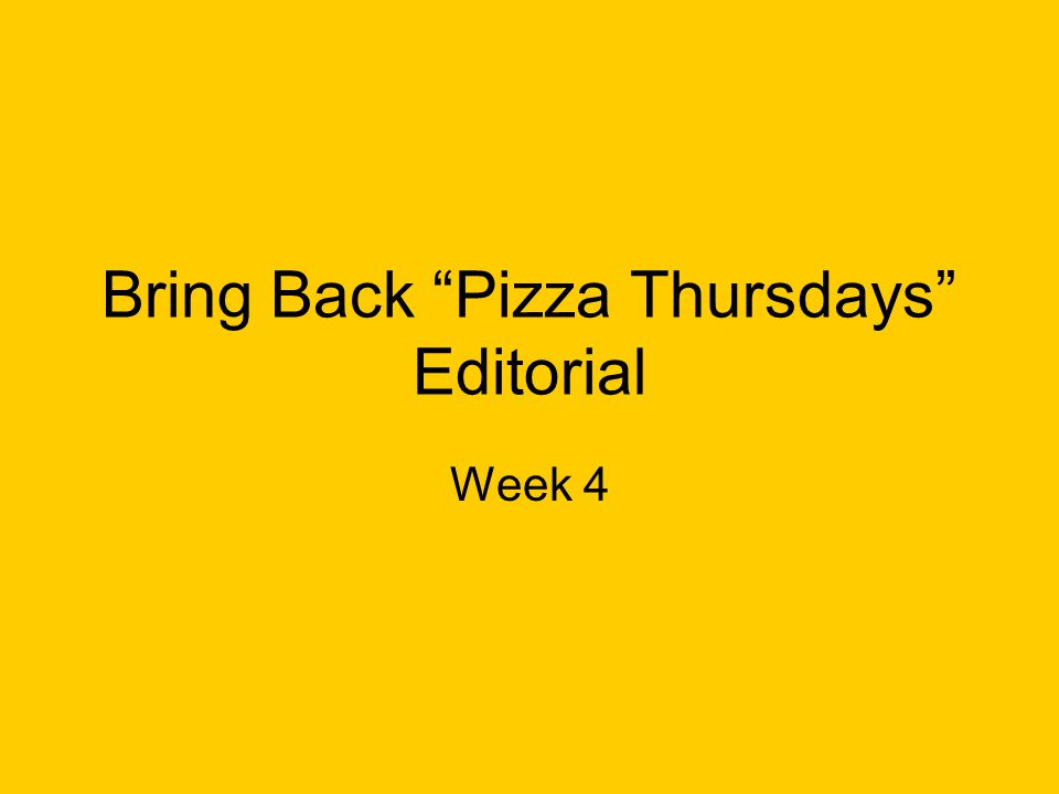 Bring Back Pizza Thursdays Editorial